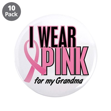 """I Wear Pink For My Grandma 10 3.5"""" Button (10 pack"""
