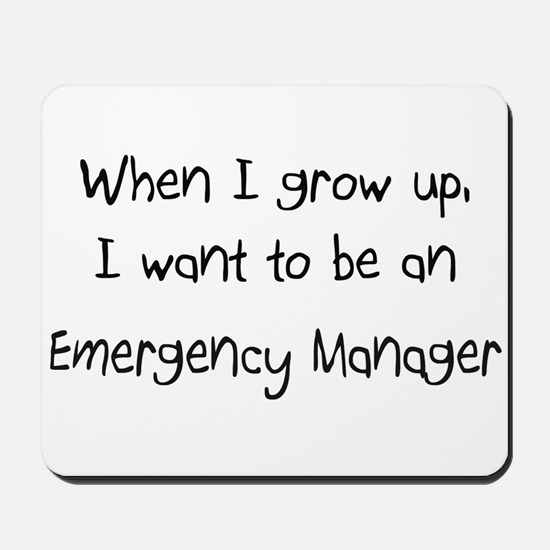 When I grow up I want to be an Emergency Manager M