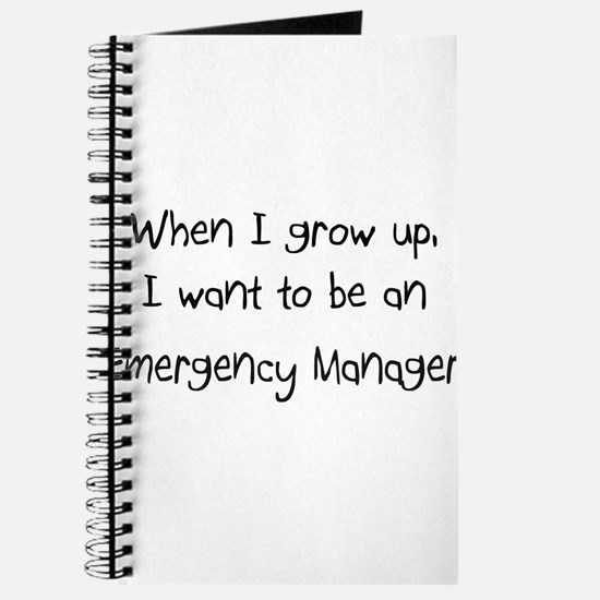 When I grow up I want to be an Emergency Manager J
