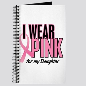 I Wear Pink For My Daughter 10 Journal