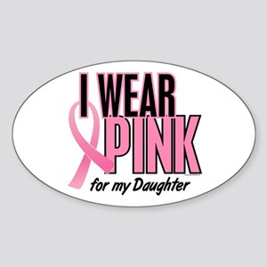I Wear Pink For My Daughter 10 Oval Sticker