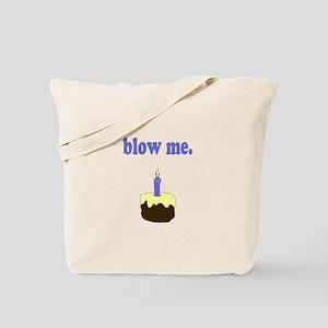 Blow Me Tote Bag