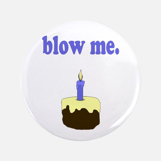"Blow Me 3.5"" Button (100 pack)"