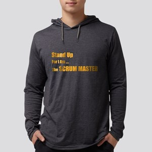 Stand for the scrum master Long Sleeve T-Shirt