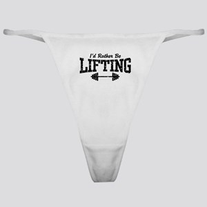 I'd Rather Be Lifting Weights Classic Thong