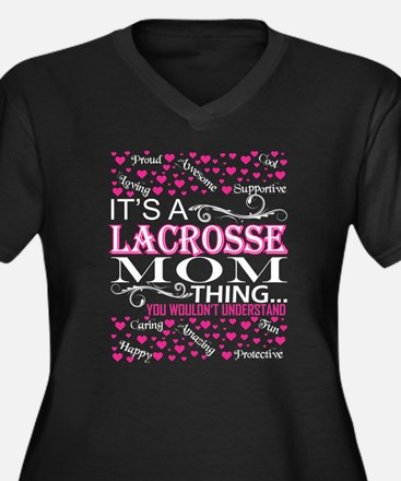 Its A Lacrosse Mom Things You Wo Plus Size T-Shirt