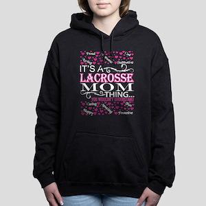Its A Lacrosse Mom Things You Wouldnt U Sweatshirt