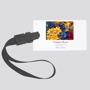 I'm Always With You. I Care Large Luggage Tag