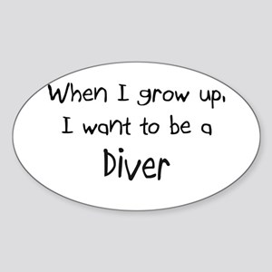 When I grow up I want to be a Diver Oval Sticker