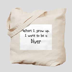 When I grow up I want to be a Diver Tote Bag