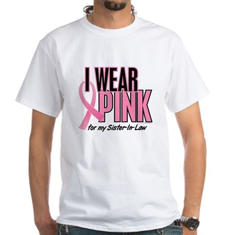 I Wear Pink For My Sister-In-Law 10 White T-Shirt