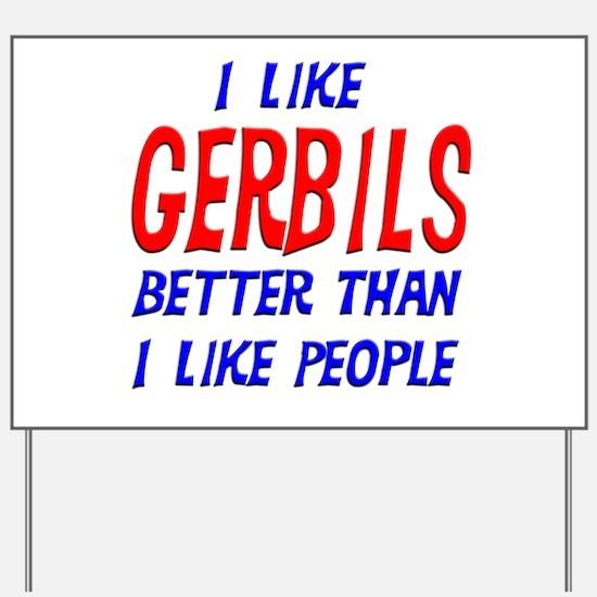 I Like Gerbils Yard Sign