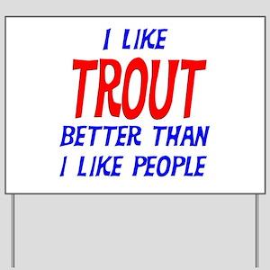I Like Trout Yard Sign