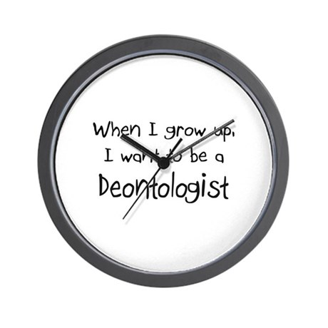 When I grow up I want to be a Deontologist Wall Cl