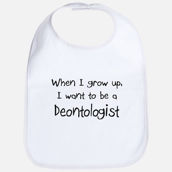 When I grow up I want to be a Deontologist Bib