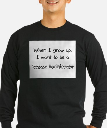 When I grow up I want to be a Database Administrat