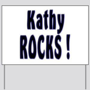 Kathy Rocks ! Yard Sign