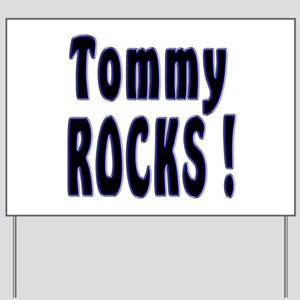 Tommy Rocks ! Yard Sign