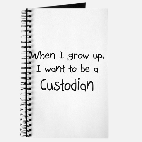 When I grow up I want to be a Custodian Journal