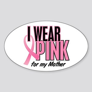 I Wear Pink For My Mother 10 Oval Sticker