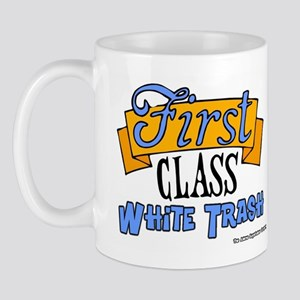 First Class White Trash Mug