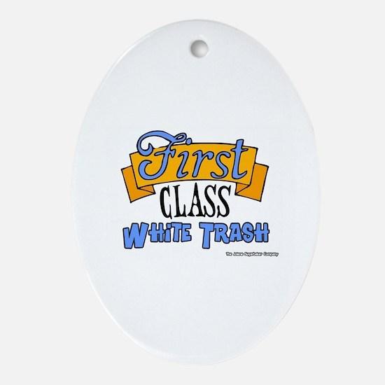 First Class White Trash Keepsake (Oval)
