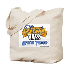 First Class White Trash Tote Bag