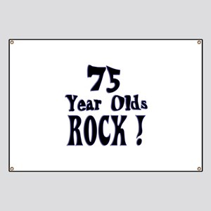 75 Year Olds Rock ! Banner