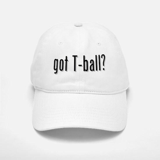 got T-ball? Baseball Baseball Cap