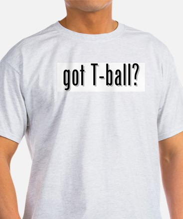 got T-ball? T-Shirt