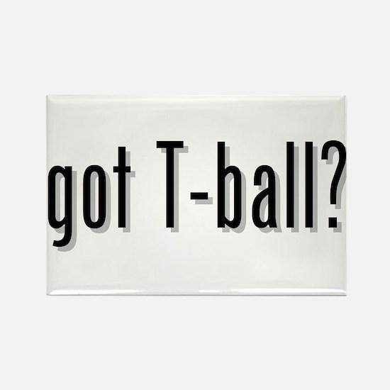 got T-ball? Rectangle Magnet