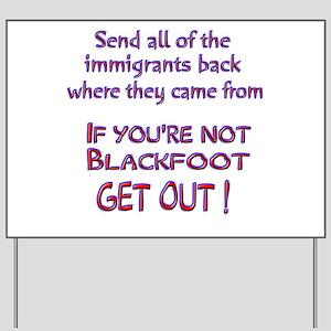 Not Blackfoot ? Yard Sign