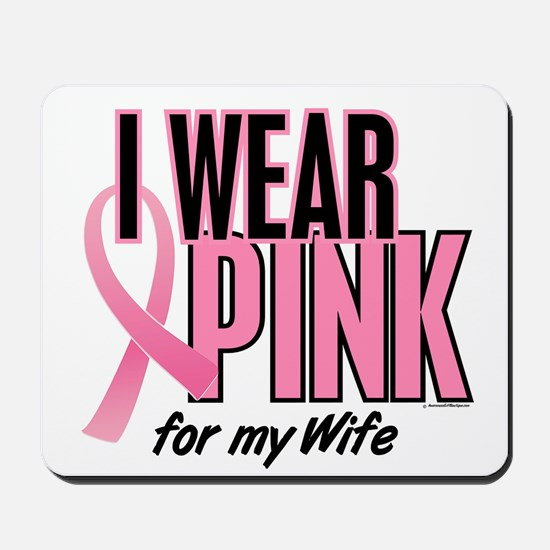 I Wear Pink For My Wife 10 Mousepad