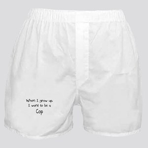 When I grow up I want to be a Cop Boxer Shorts