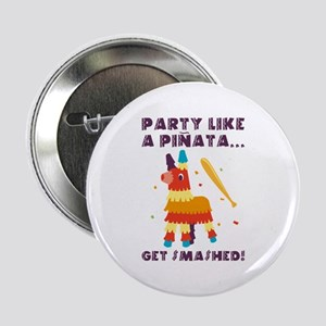 """Party Like A Pinata 2.25"""" Button"""