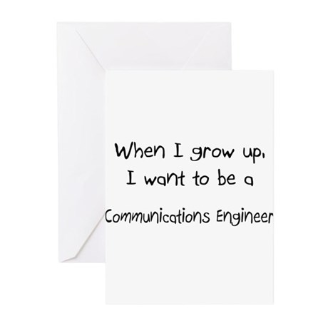 When I grow up I want to be a Communications Engin