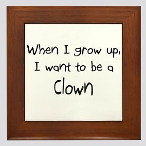 When I grow up I want to be a Clown Framed Tile