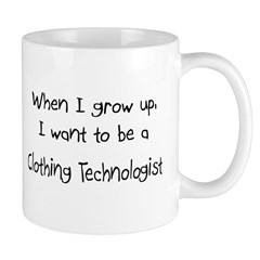 When I grow up I want to be a Clothing Technologis