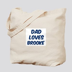 Dad loves Brooke Tote Bag
