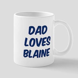 Dad loves Blaine Mug