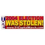 The 2004 Election Was Stolen Bumper Sticker