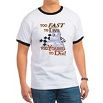 Too Fast To Live To young to Ringer T