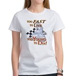 Too Fast To Live To young to Women's T-Shirt