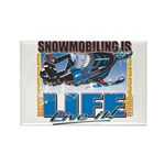 Snowmobiling is Life Live IT Rectangle Magnet (10