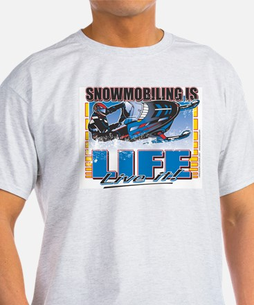 Snowmobiling is Life Live IT T-Shirt
