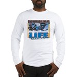 Snowmobiling is Life Live IT Long Sleeve T-Shirt
