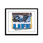 Snowmobiling is Life Live IT Framed Panel Print
