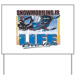 Snowmobiling is Life Live IT Yard Sign
