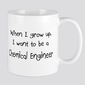 When I grow up I want to be a Chemical Engineer Mu