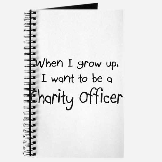 When I grow up I want to be a Charity Officer Jour